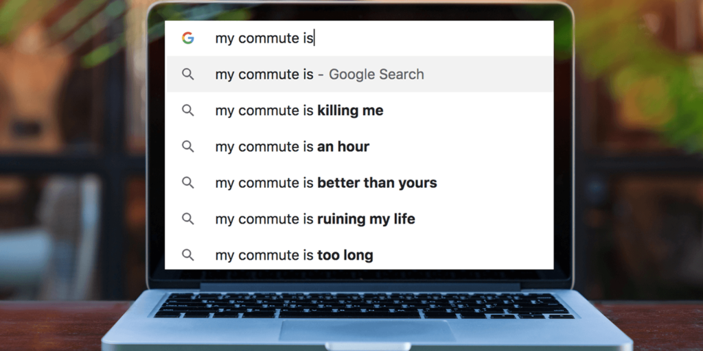 Googling my commute is killing me.