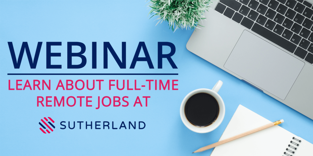 Webinar: Learn About Full-Time Remote Jobs at Sutherland, Hiring Now!