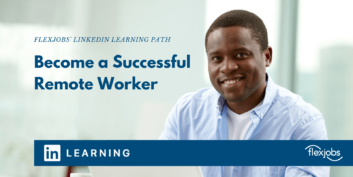 FlexJobs & LinkedIn Learning: Becoming a Successful Remote Worker