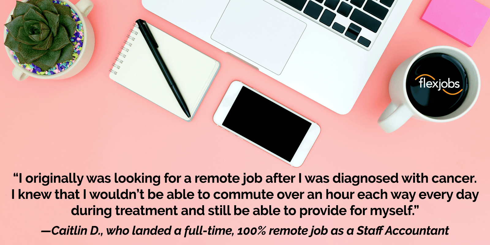 Remote Job Works Around Woman's Medical Treatment Schedule 2