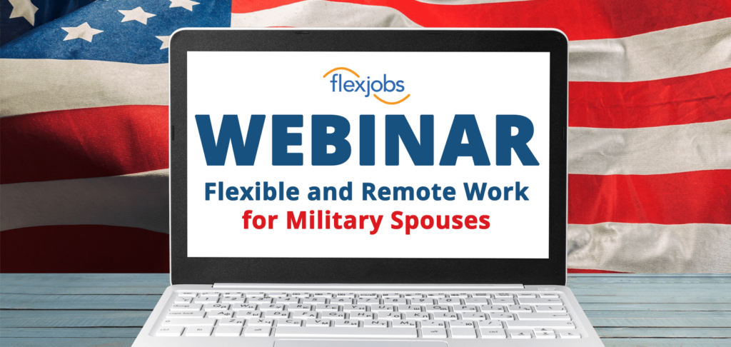 Webinar for Military Spouses: Flexible and Remote Jobs That Go with You