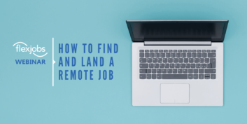 Webinar Recording: How to Find and Land a Work-from-Home Remote Job