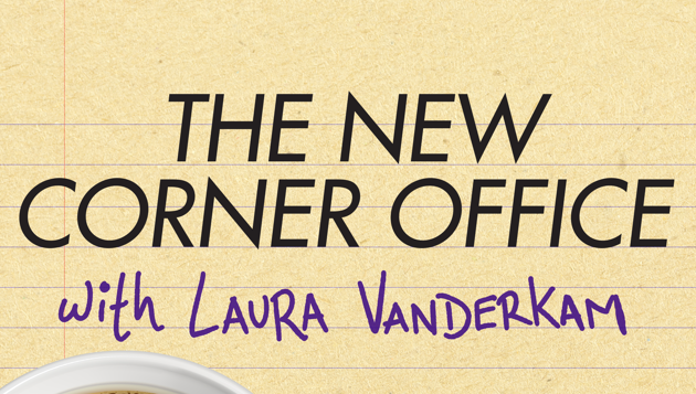 Q&A With Laura Vanderkam of The New Corner Office Podcast 2