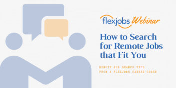 Webinar Recording: How to Search for Remote Jobs That Fit You