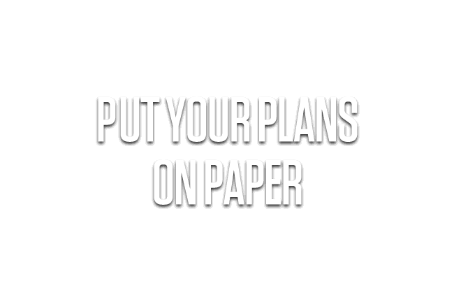 Put Your Plans on Paper