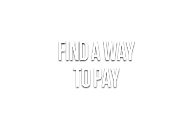 Find a Way to Pay