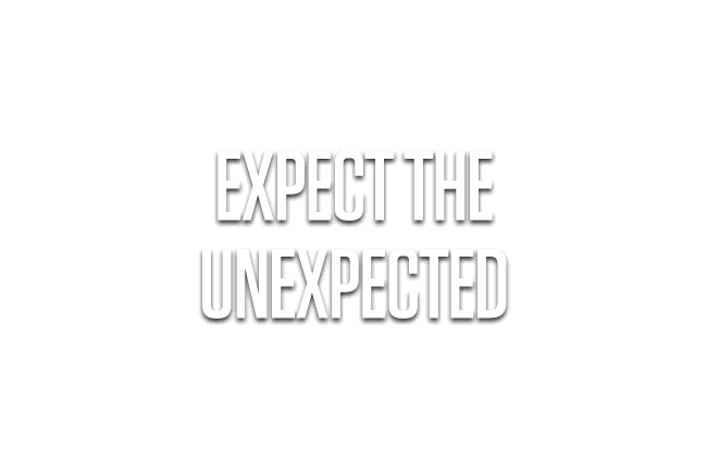 Expect the Unexpected