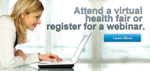 Register for a web-based seminar or virtual health frair.
