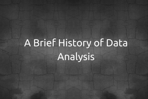 A Brief History of Data Analysis