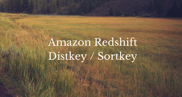 Amazon Redshift DISTKEY and SORTKEY | Redshift Indexes
