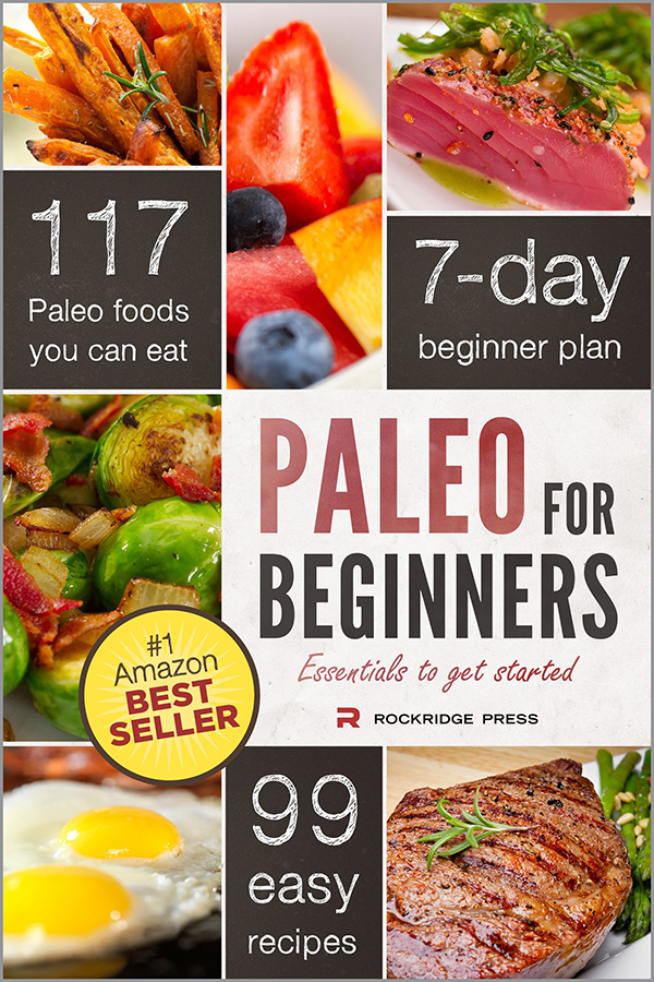 Paleo for Beginners, Essentials to Get Started