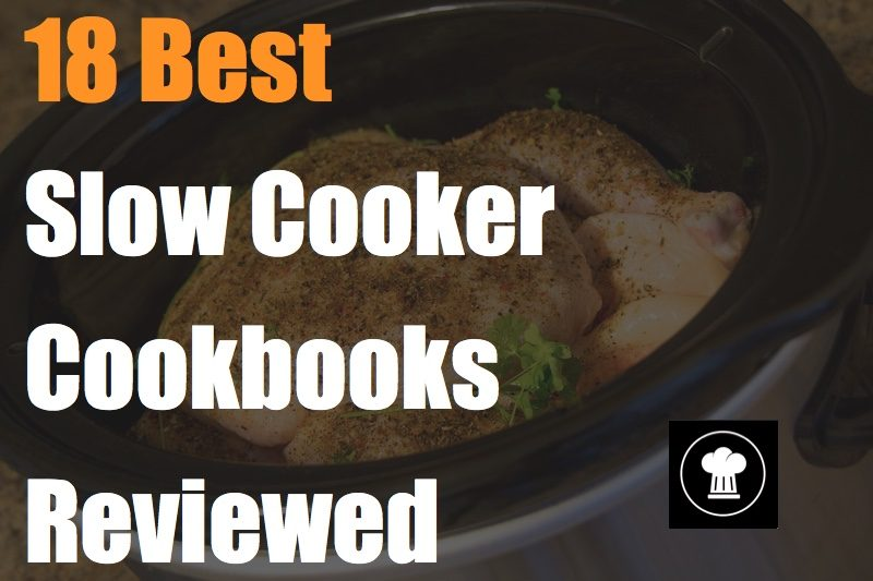 18 Best Slow Cooker Cookbooks Reviewed