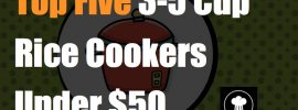 Top Five Inexpensive 3-5 Cup Rice Cookers