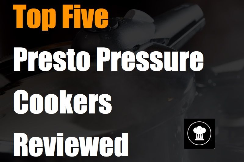 Top Five Presto Pressure Cookers Reviewed