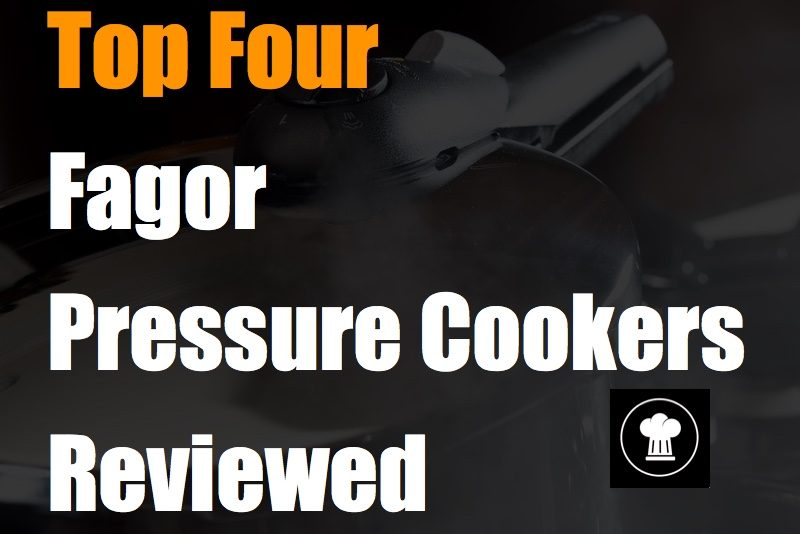 Top Four Fagor Pressure Cookers Reviewed