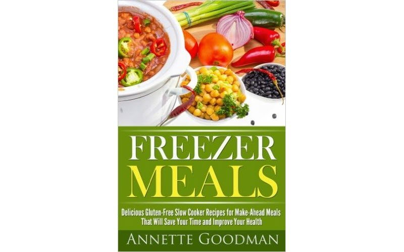 Freezer Meals Delicious Gluten-Free Slow Cooker Recipes