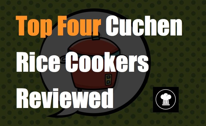 Top Four Cuchen Rice Cookers Reviewed