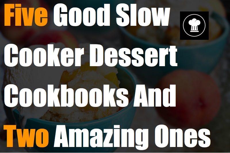 best slow cooker dessert cookbooks