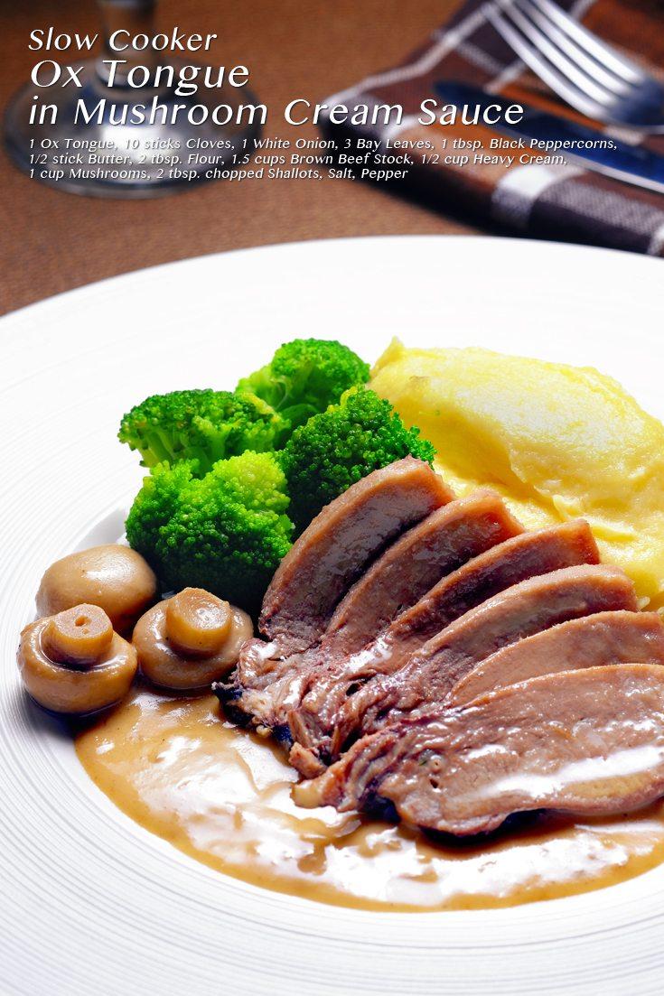 Slow Cooker Ox Tongue in Mushroom Cream Sauce Full Recipe on FoodForNet.com