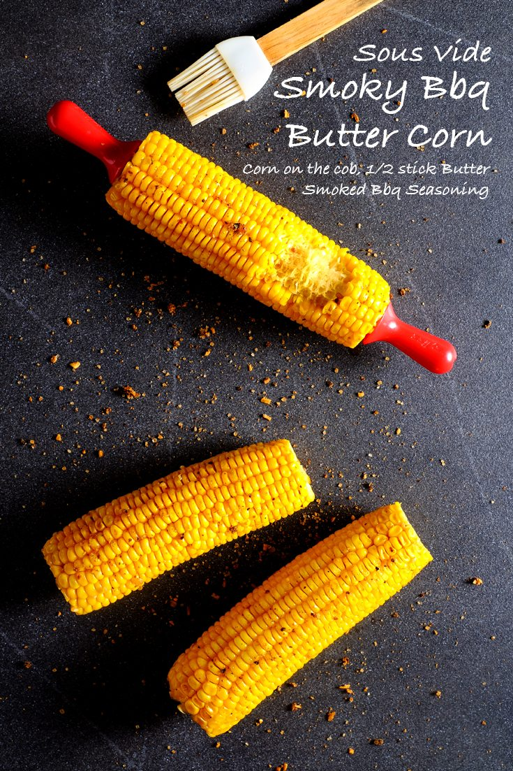 Sous Vide Smoky Bbq Butter Corn Full Recipe on FoodForNet.com