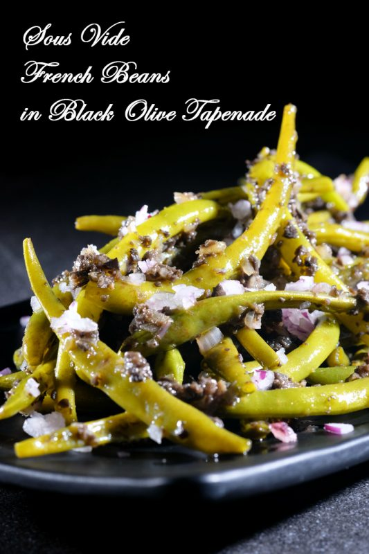 Sous Vide Green Beans in Black Olive Tapenade