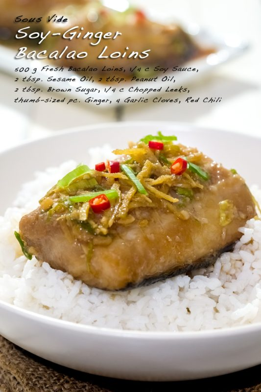 Sous Vide Soy-Ginger Bacalao Loins