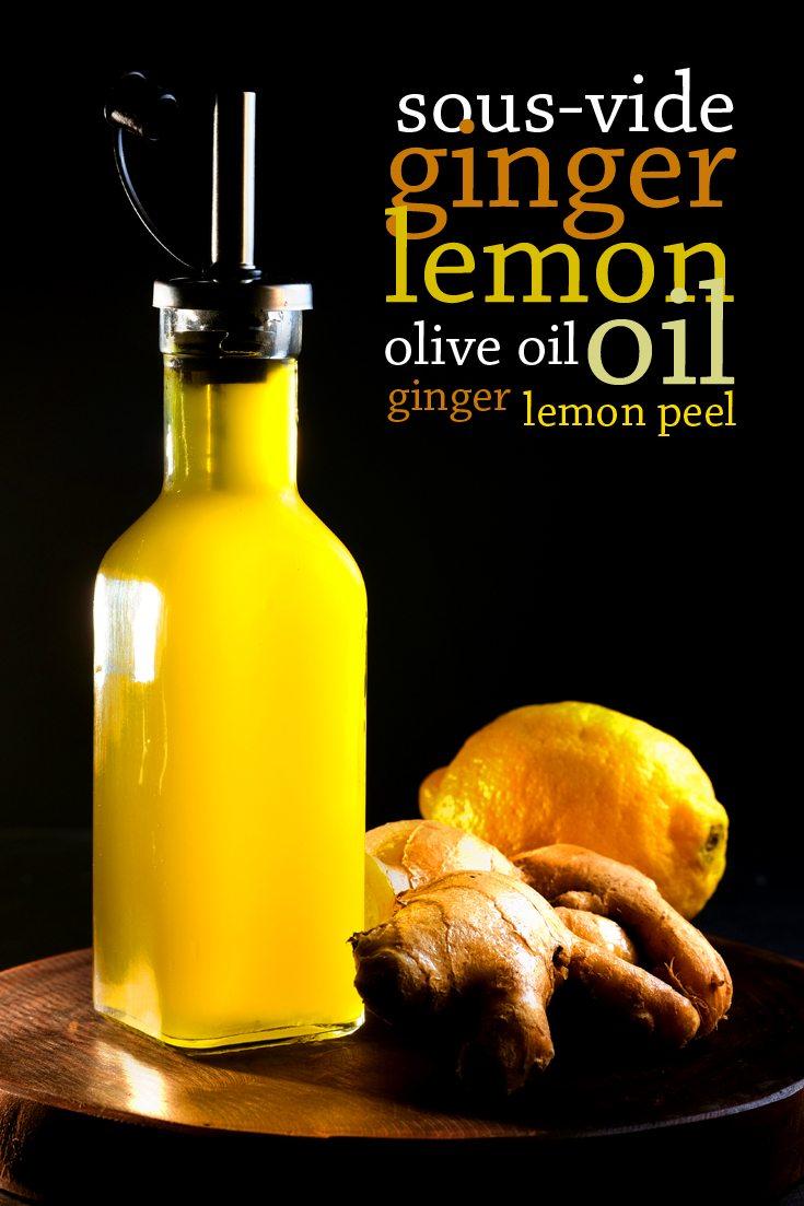 Sous Vide Ginger Lemon Oil Full Recipe on FoodForNet.com