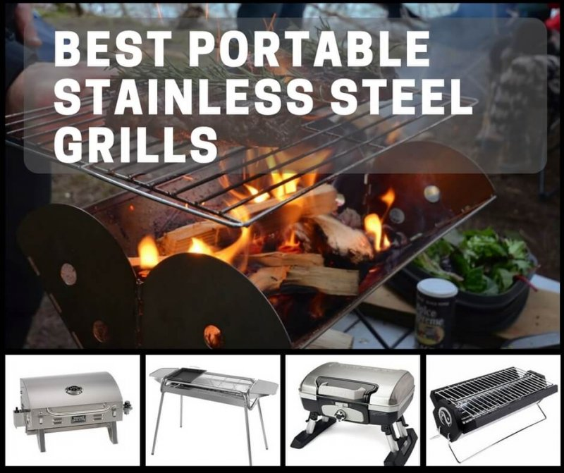 Best Portable Stainless Steel Grills For All Weather, Any Place Cooking