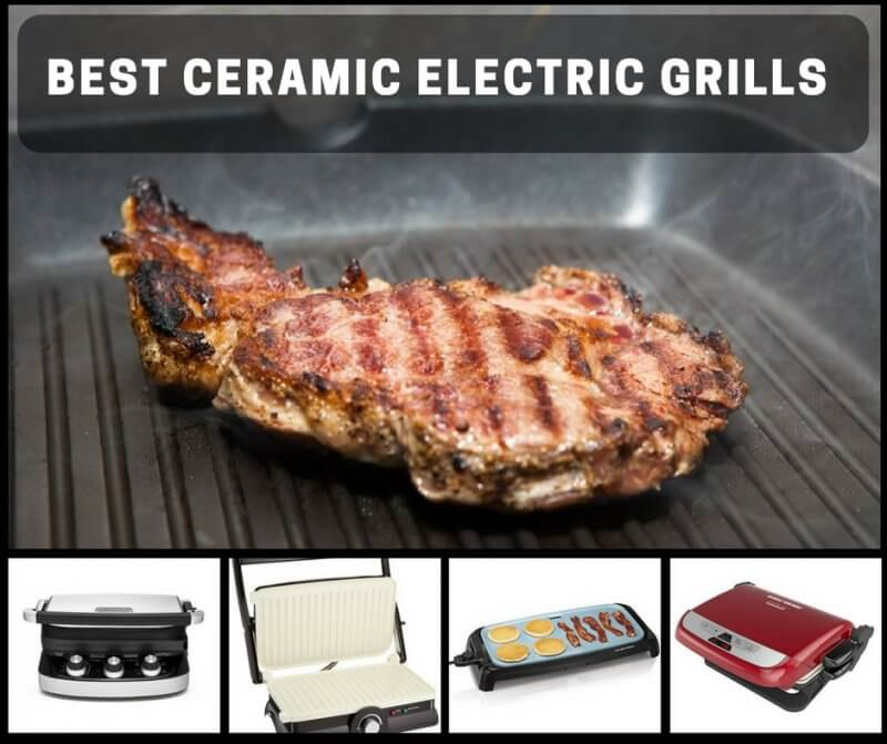 The Best Ceramic Electric Grills For Indoor, Healthy Grilling All Year Round