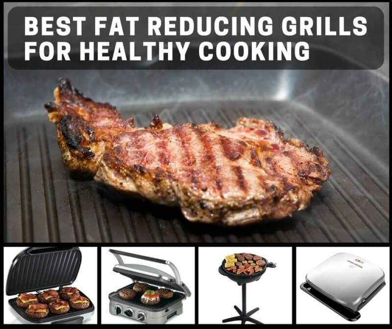 Best Fat Reducing Grills For Healthy Cooking