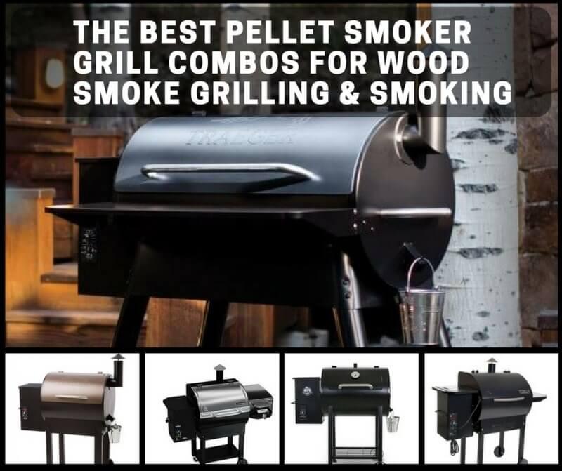 Best Pellet Smoker Grill Combos For Wood-Smoke Taste In Your Backyard