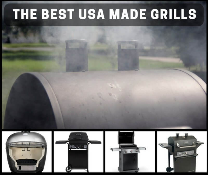 The Best USA Made Grills For True American Cooking This Summer!