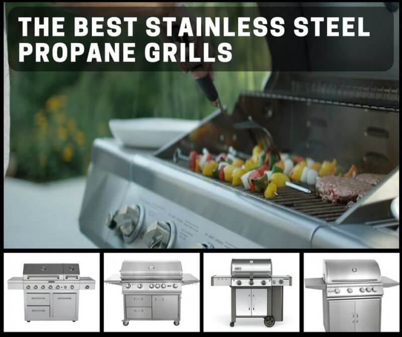 The Best Stainless Steel Propane Grills For Shiny, Rust-Proof, Summer Cooking