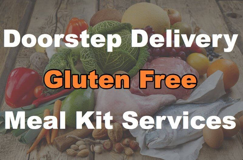 12 Gluten Free Meal Kit Delivery Services To Learn How Good Gluten Free Can Be!