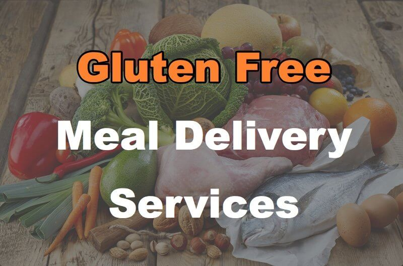41 Gluten Free Meal Delivery Services You Don't Have To Cook Yourself