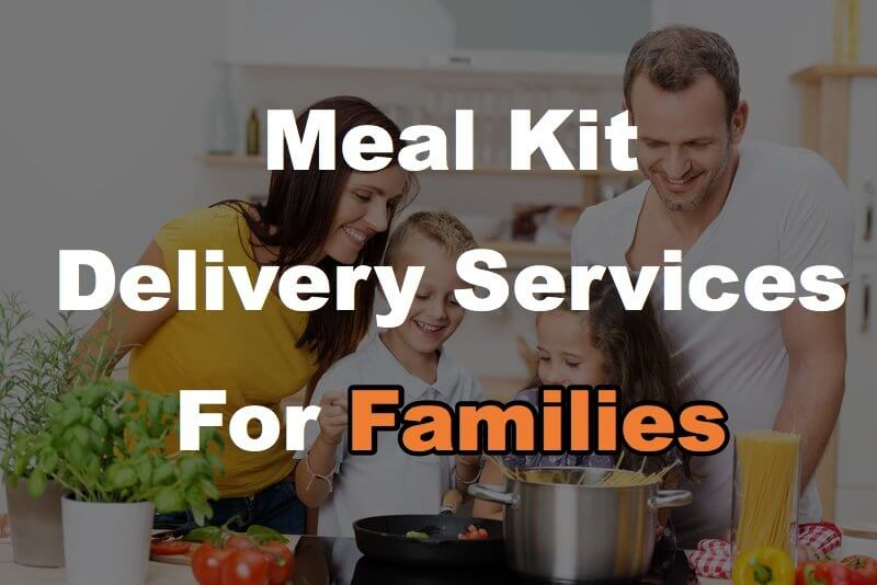 10 Family-Size & Kid-Friendly Meal Kit Delivery Services