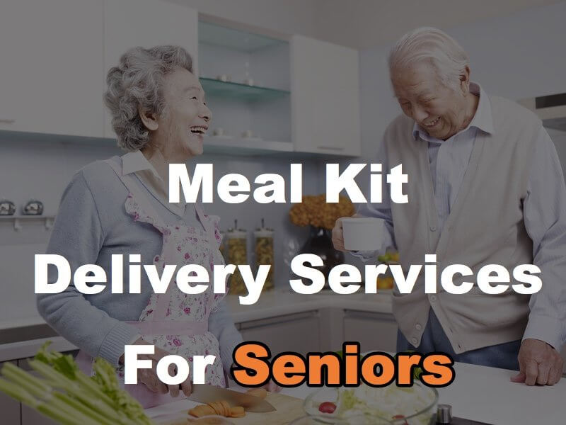 3 Meal Kit Clubs For Seniors Delivering Weekly Fresh Ingredients To Your Door!