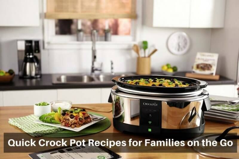 Quick Crock Pot Recipes for Families on the Go