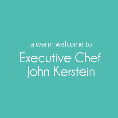 Welcome Chef John Kerstein