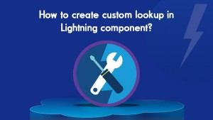 How to create custom lookup in Lightning component…