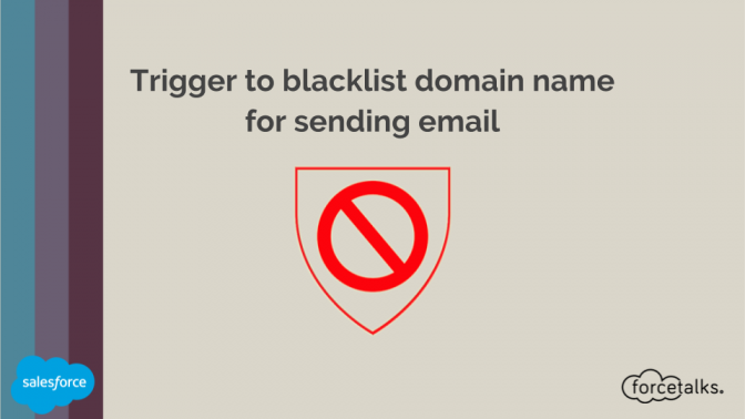 Salesforce - Trigger to blacklist domain name for sending email%0A
