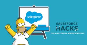 Salesforce Hacks for a Successful Admin/Developer