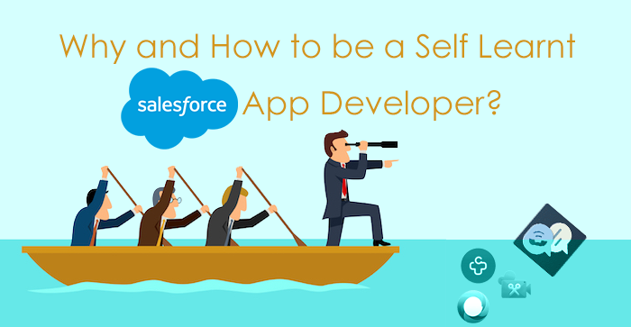 Why and How to be a Self Learnt Salesforce App Developer?