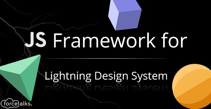 Salesforce | Javascript Framework for Lightning Design System