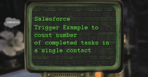 Salesforce Trigger Example to count number of completed tasks in a single contact