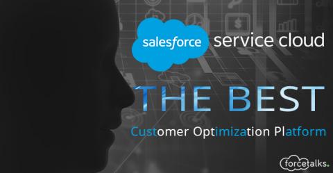 Why Service Cloud Is Best Customer Optimization Platform?