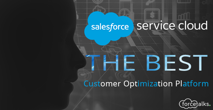 Why Service Cloud Is Best Customer Optimization Platform?