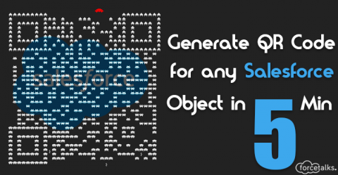 Generate QR Code for any Salesforce Object in 5 Min