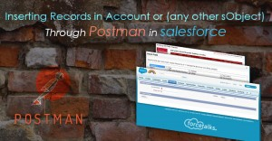 Inserting Records in Account or (any other sObject) Through Postman in Salesforce