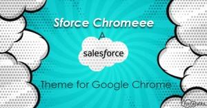 Sforce Chromeee – A Salesforce Theme for Google Chrome